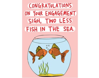Engagement Card - Sigh, two less fish in the sea