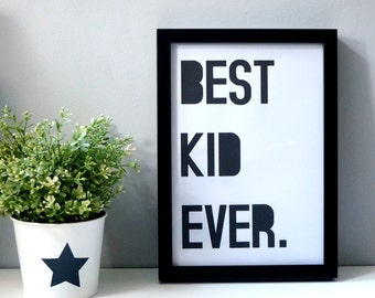 Best Kid Ever Print - Instant download