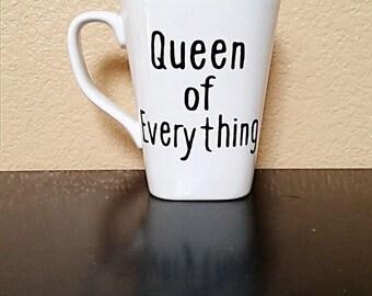Queen of Everything - Coffee Cup - Coffee Mug - Funny Coffee Cup - Funny Coffee Mug - Gift for Her - Statement Mug - Tea Cup