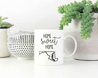 Home Sweet Home Mug with YOUR STATE, Custom State, Custom Mug, Personalized Mug, Housewarming Gift, New House, Maryland, Mug, Closing Gift