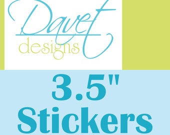 102 Custom Glossy Waterproof Stickers Labels Seals for your business/ event- 3.5 inch round or square - any size/ shape available