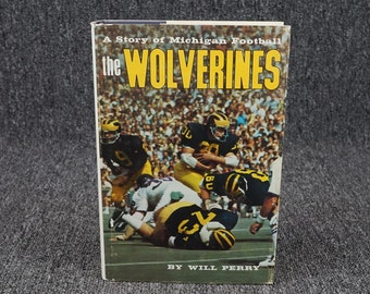 The Wolverines A Story Of Michigan Football By Will Perry C. 1974