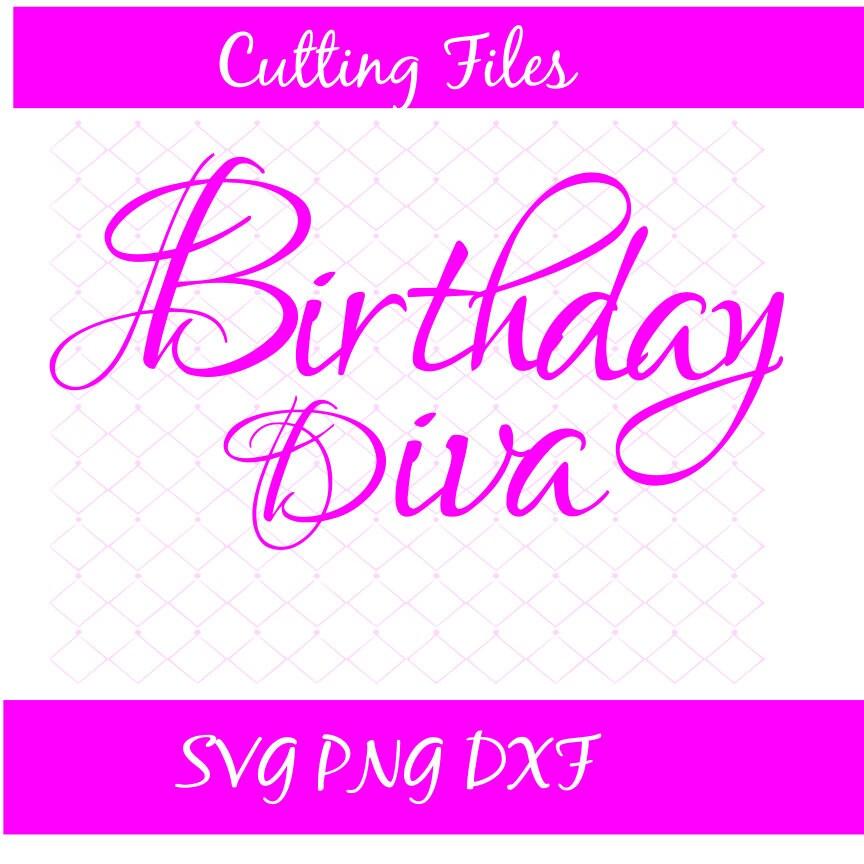 Birthday Diva SVG Png DXF Birthday Svg Birthday Png Diva