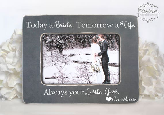 Today a Bride Tomorrow a Wife Always your Little Girl