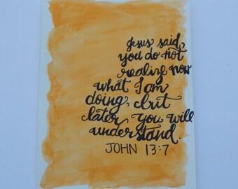Watercolor Scripture Art ~ John 13:7