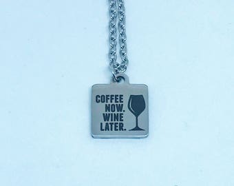 Coffee Now Wine Later Necklace