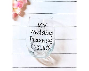 My Wedding Planning Glass, engagement gift, wedding glass, bridal gift, wedding planning wine glass, bride to be, wedding gift, gift for her