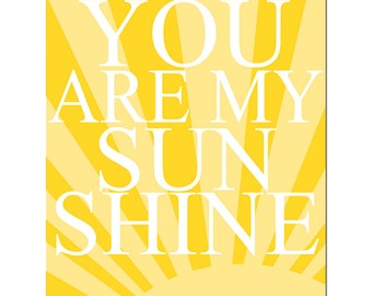 You Are My Sunshine Modern Nursery Art - 11x14 Print - CHOOSE YOUR COLORS - Shown in Yellow, Gray, Black, White, and More