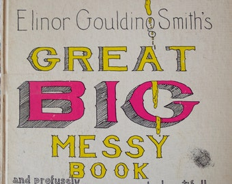 Elinor Goulding Smith's GREAT BIG MESSY Book