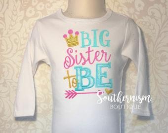 Big Sister shirt, Pregnancy Announcement, Shirt, Baby announcement, sibling, big Sister,  Sibling Shirts, baby, crown, applique, boutique