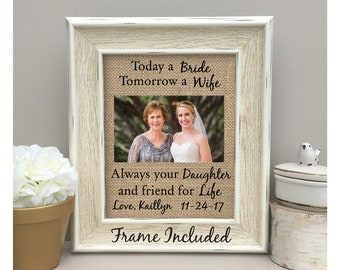 Mother of the Bride Gift From Daughter Today a Bride tomorrow a Wife always Your Daughter and Best  Friend for Life Burlap Print