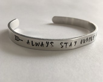 Always stay humble and kind, cuff bracelet, personalized stamped bracelet, custom hand stamped bracelet, bridesmaids gift