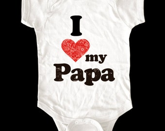 I Love (Heart) my Papa One-Piece or shirt - Printed on Baby One-Piece, Toddler shirts