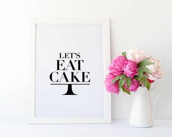 Cake Quote Print - Let's Eat Cake Typography Quote Print - Let's Eat Cake - Kitchen Wall Art Print - Baking Print - Baking Quote Print