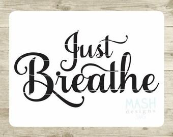 Just Breathe SVG, workout svg, labor svg, running svg, asthma svg, svg for workout shirt, cutting file