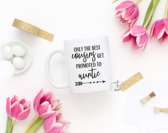 Only the best cousins get promoted to auntie Coffee Mug - Gifts for Her, New Aunt Mug, Pregnancy Announcement, Aunt Coffee Mug, m-110
