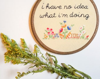 Hand embroidered hoop art - i have no idea what i'm doing