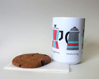 Gift for tea lover - Gift for Cofee drinker - Coffee Mug - Morning - Coffee Lover - Tea Lover