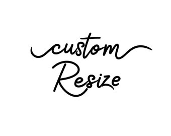 Custom Resize of Any Print