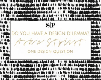 Ask a Stylist Consultation. I can help solve your interior design dilemmas!! Mini mood board included! FAST and SIMPLE eDesign service.