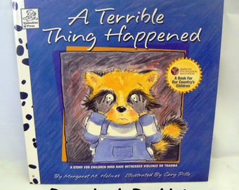 A Terrible Thing Happened By Margaret M. Holmes Cary Pillo Kids Book For Our Country's Children