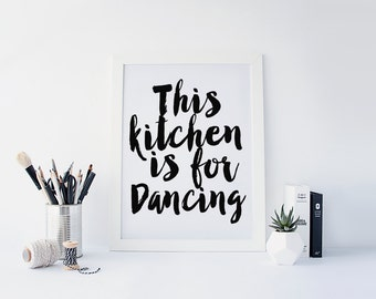 "PRINTABLE Art ""This Kitchen Is For Dancing"" Typography Art Print Black and White Kitchen Art Print Kitchen Decor Kitchen Wall Art Modern art"