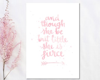 Pink Nursery print, And though she be but little she is fierce, Pink girls room wall art