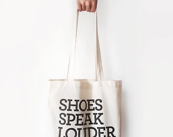 """Canvas Bag, """"Shoes Speak Louder Than Words."""" Printed Tote Bag, Market Bag, Cotton Tote Bag, Large Canvas Tote, Funny Quote Bag"""