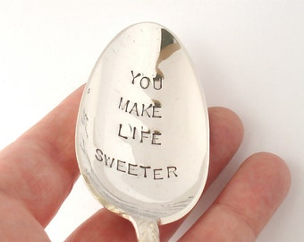 Hand Stamped Vintage Dessert or Tablespoon, Silverplated, You Make Life Sweeter