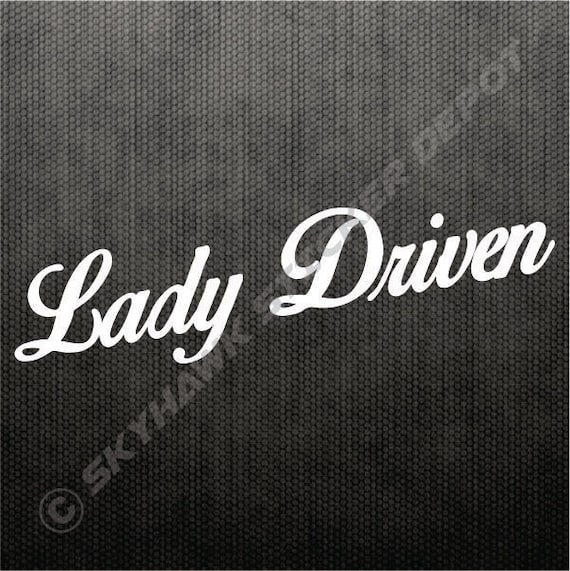 Lady driven bumper sticker vinyl decal car truck suv woman