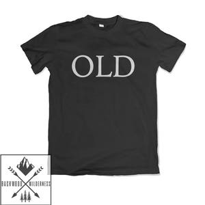Old Funny Birthday Joke Gift Fathers Day Mothers Day Unisex Mens Womans T Shirt