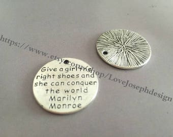 """50Pieces /Lot Antique Silver Plated 25mm  """"Give a girl the right shoes and she can conquer the world Marilyn Monroe """" word charms (#057)"""