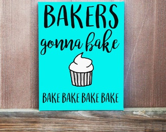 Bakers Gonna Bake Custom Hand Painted Canvas, Multiple Sizes, Ready To Hang, Kitchen Decor, Gift For Baker, Gift for Chef