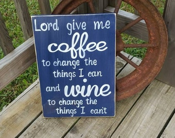 Wooden Coffee Sign - Lord Give Me Coffee To Change the Things I Can Wine to Change the Things I Can't - Wood Wall Decor - Kitchen Signs