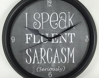 "TEACHER'S ""I Speak Fluent Sarcasm ... seriously"" Humorous/JOKE Wall Clock"