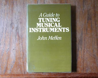 A guide to Tuning Musical Instruments Vintage Book John Meffen David and Charles Inc