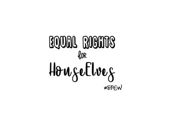 Equal Rights for House Elves #SPEW Harry Potter HTV Decal