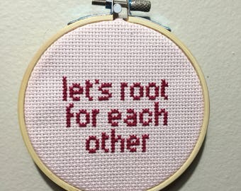 Lets roor for each other cross stitch hanging