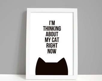 Cat print home decor housewarming gift for her, Wall art cat lover gift, Thinking about my cat or cats