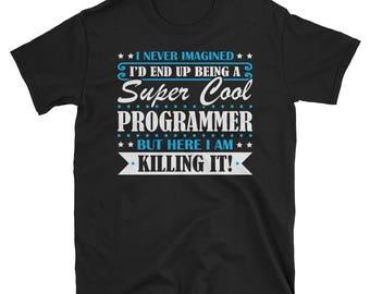 Programmer Shirt, Programmer Gifts, Programmer, Super Cool Programmer, Gifts For Programmer, Programmer Tshirt, Funny Gift For Programmer