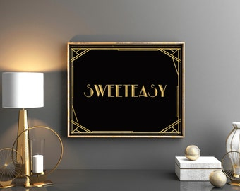 Great Gatsby party sign Sweeteasy gold art deco decor sign Roaring twenties party sign Candy bar gold sign Prohibitions party decor