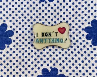"Enamel Pin ""I don't love anything"" 90's Retro Vintage"