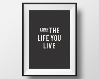 Love, life, live, wall art, home decor, wall decor, inspirational quote, motivational quote, love quote, life quote, poster, instant