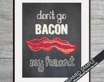 Don't Go Bacon My Heart  (Bacon) - Art Print (Funny Kitchen Song Series) (Featuring on Vintage Chalkboard) Kitchen Art Prints