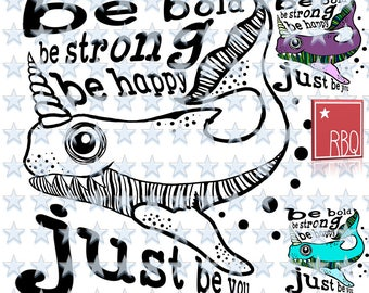 Fish Be You Horn Unicorn Unifish Narwhale Be Strong Bild Happy Just Be You Digital Cut File SVG dxf EPS Jpeg PNG pdf Vector commercial use