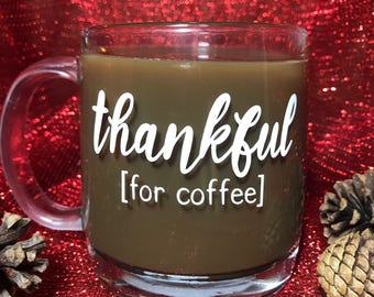 Thankful//For Coffee//Glass Coffee Mug
