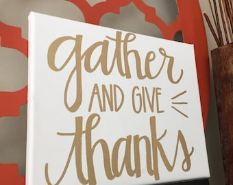 Gather and Give Thanks Canvas--White with Gold lettering