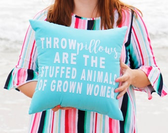 Throw Pillow for Women. Throw Pillow with Words. Custom Gift for Her. Gift for Women. Stuffed Animal for Grown Women. Pillows with Sayings