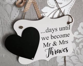 Personalised Wedding Countdown Chalkboard - Blackboard - Engagement Gift -  Count down - Wedding Day - Mr & Mrs - I do