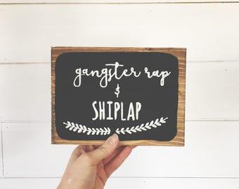 Gangster rap & shiplap sign